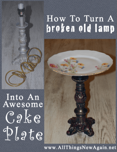 How To Turn A Broken Lamp Into a Cake Plate
