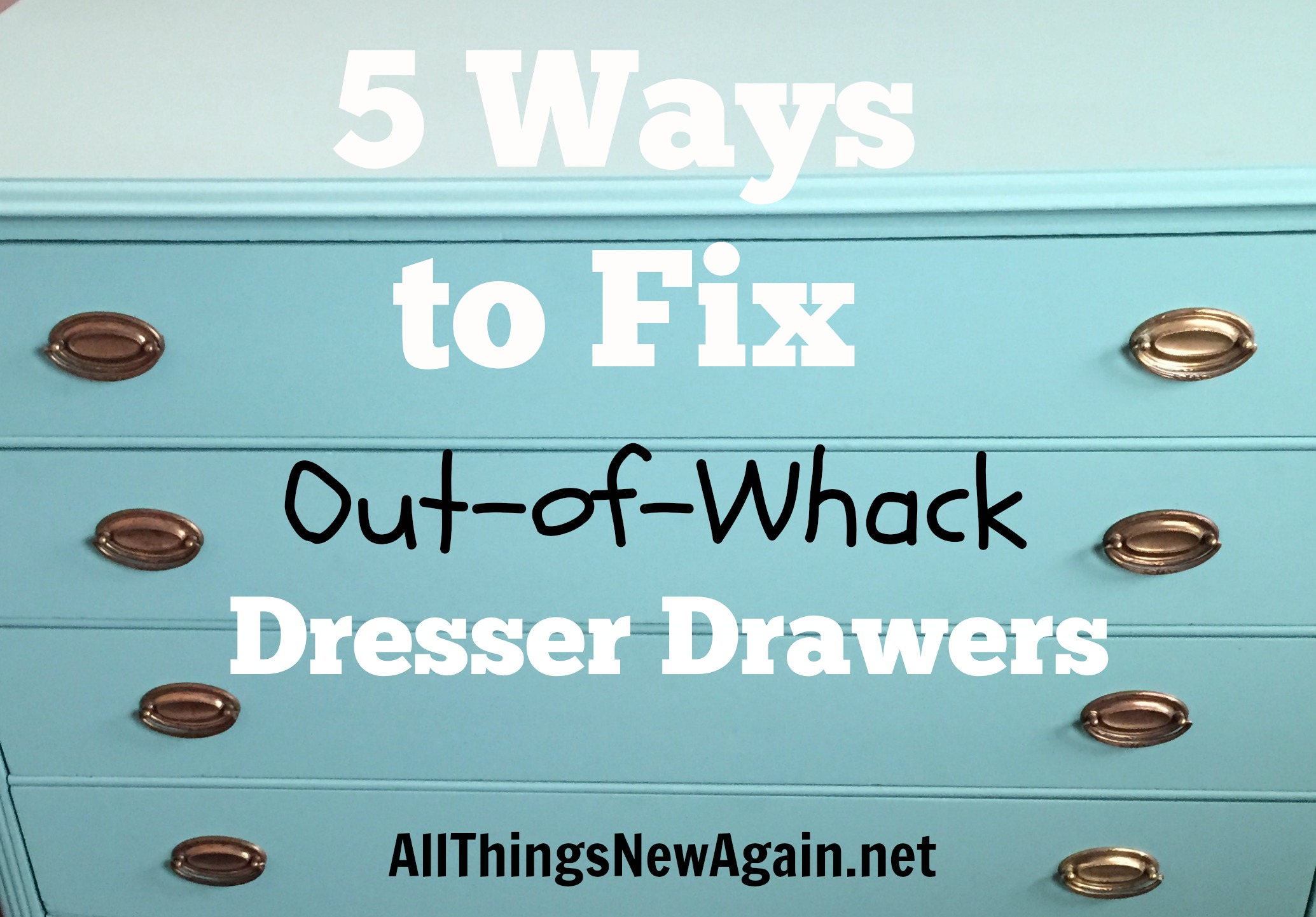 5 Ways To Fix Out Of Whack Drawers All Things New Again
