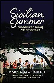 MARY TAYLOR SIMETI and her new book:SICILIAN SUMMER An adventure in cooking with my grandsons.