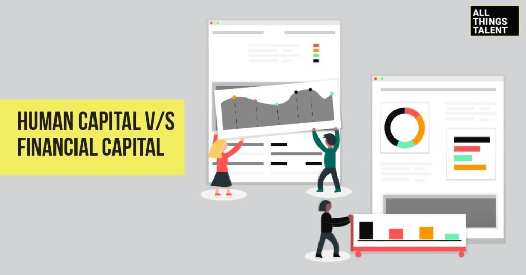 Human Capital Versus Financial Capital