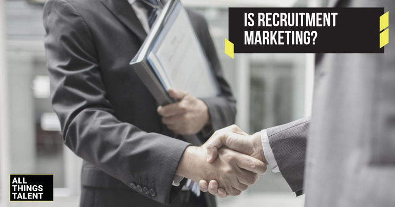 Is Recruitment Marketing
