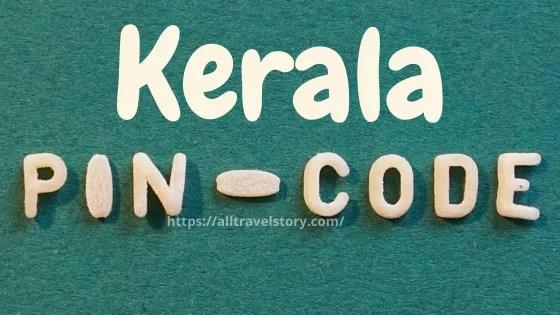 Kerala Pin Code, Pin Code, All Travel Story