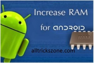increase ram on android