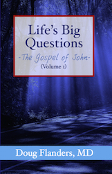 Life's Big Questions - The Gospel of John (Vol. 1)