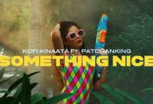 Photo of Kofi Kinaata ft Patoranking – Something Nice (Official Video)