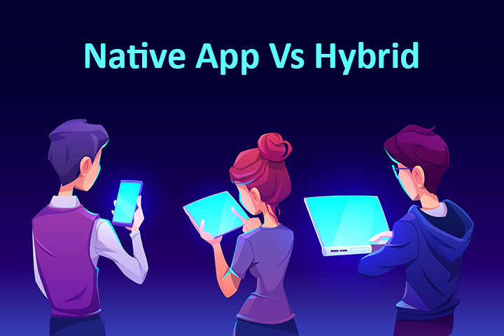 Native Mobile App development VS Hybrid: Which one to choose for your startup?