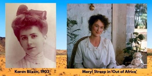 Karen Blixen, 1903 and Meryl Streep in 'Out of Africa'