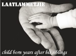 Laatlammetjie - late lamb - a child born many years after its siblings. Family