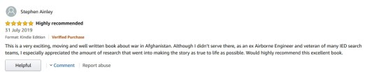 """5 Stars Amazon Review: """"This  is a very exciting, moving and well written book about war in  Afghanistan."""""""