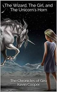 The Wizard, The Girl, and The Unicorn's Horn: The Chronicles of Geo Book One Kevin Cooper. Books for Christmas gift ideas feed your kindle