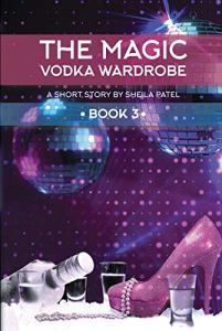 vodka wardrobe - Sheila Patel