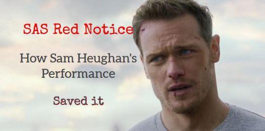 SAS Red Notice Sam Heughan performance saves it