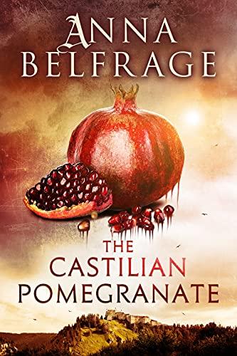 Anna Belfrage The Castilian Pomegranate