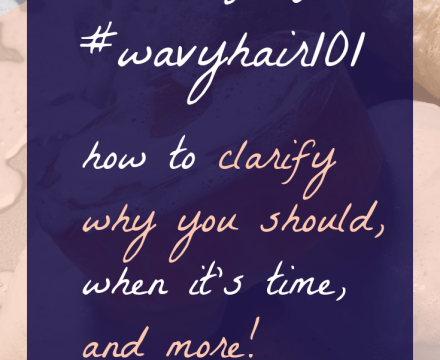 How to Clarify Wavy Hair + clarifying wavy hair F.a.q. #wavyhair101