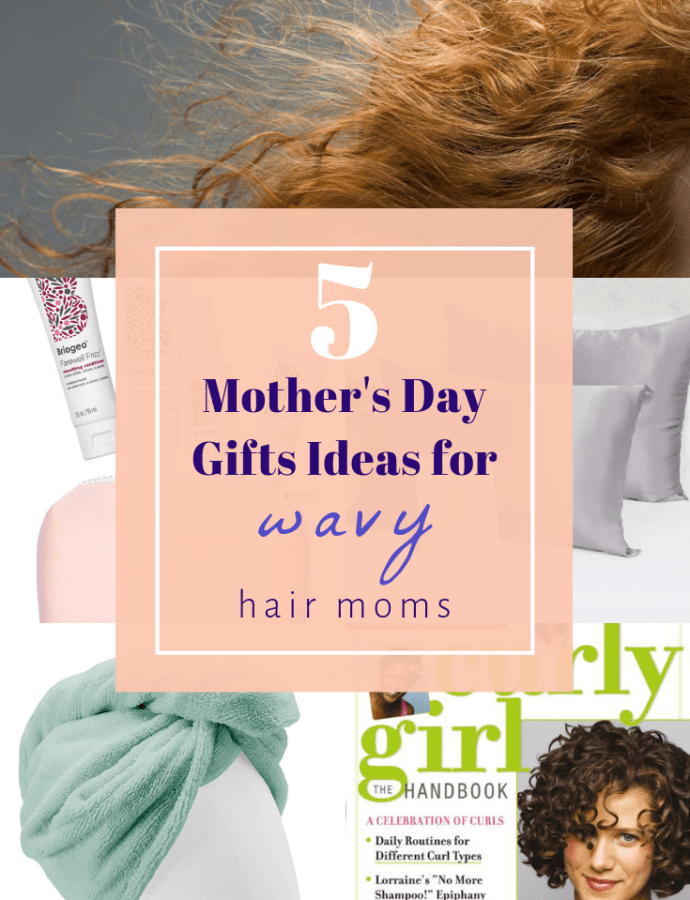 Wavy Hair Mother's Day Gifts – for Moms with Naturally Wavy Hair