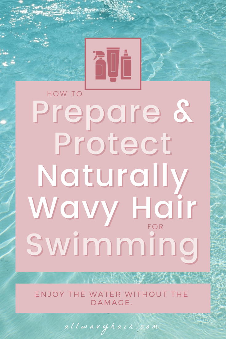 how to prep naturally wavy hair for swimming or naturally curly hair for swimming without damage