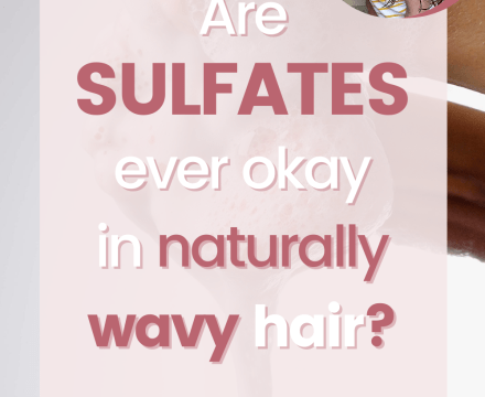 Using Sulfates in Wavy Hair: When to Use Sulfates in Wavy Hair (Not Often!)
