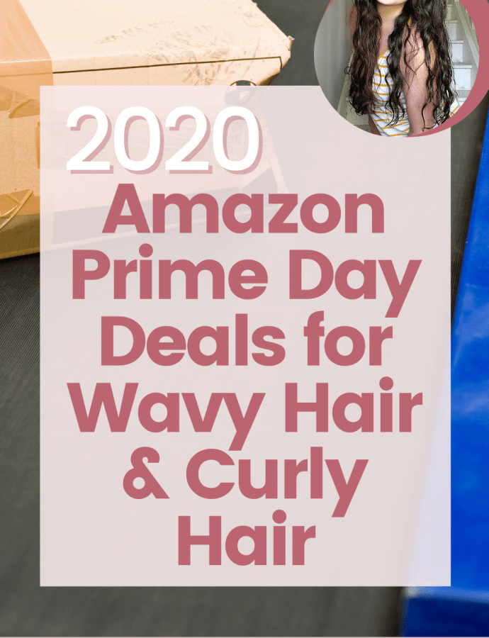 Wavy Hair / Curly Hair Amazon Prime Day 2020 Best Savings | CGM Approved Prime Day | Wavy Curly Hair 2a 2b 2c Amazon Deals 2020