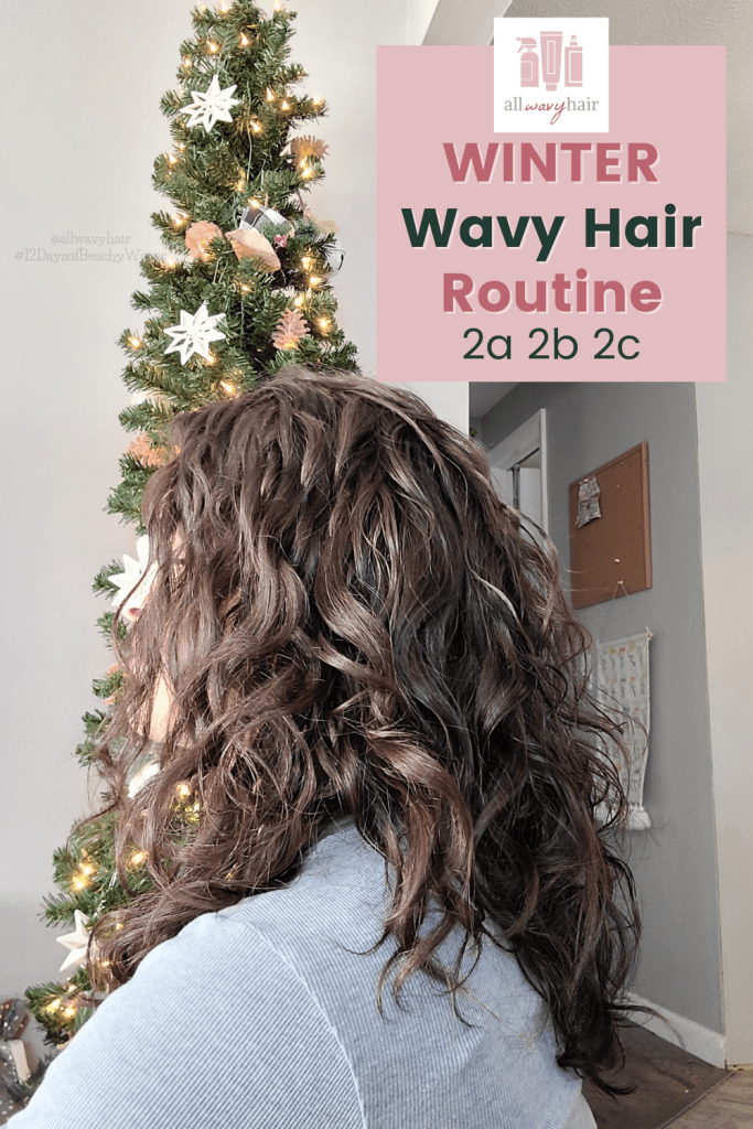 winter wavy hair routine for naturally 2a 2b 2c wavy curly hair types cgm curly girl method routine winter cold dry climate wavy hair