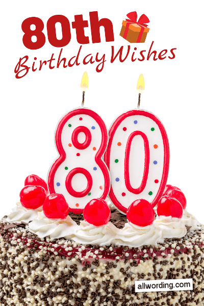Happy 80th Birthday 20 B Day Wishes For Octogenarians Allwording Com