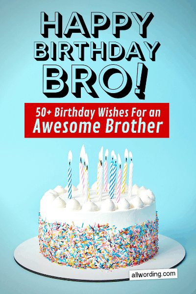 Happy Birthday Brother 50 B Day Wishes For Your Awesome Bro Allwording Com