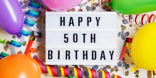 Happy 50th Birthday! A Big List of 50th Birthday Wishes » AllWording.com