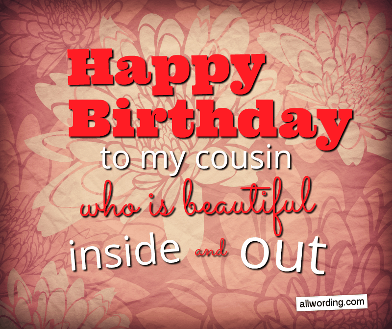 Happy Birthday Cuz 50 Birthday Wishes For Your Remarkable Cousin Allwording Com
