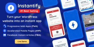 Read more about the article Instantify 5.2 NULLED – PWA & Google AMP & Facebook IA for WordPress