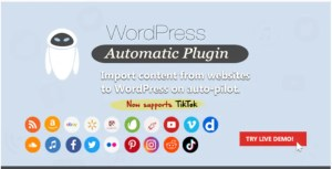 Read more about the article WordPress Automatic Plugin 3.53.3 NULLED – WordPress Content Grabber