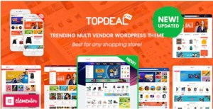 Read more about the article TopDeal 2.1.3 Nulled – Multi Vendor Marketplace Elementor WooCommerce WordPress Theme