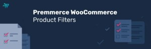 Read more about the article Premmerce WooCommerce Product Filter Premium 3.5.5 NULLED