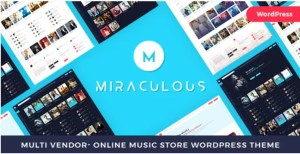 Read more about the article Miraculous 1.1.0 Nulled – Multi Vendor Online Music Store WordPress Theme