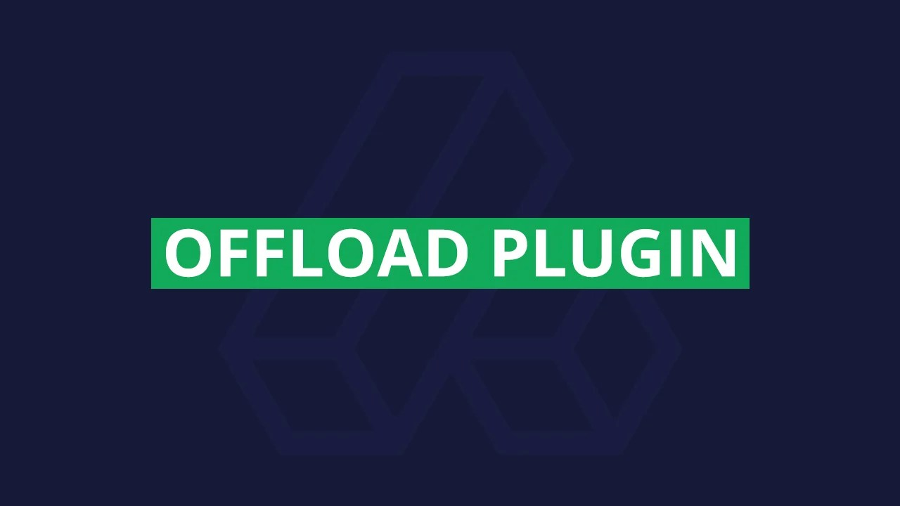 You are currently viewing Offload Plugin 1.0.0 – Offload assets & user content