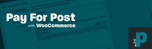 Read more about the article Pay For Post with WooCommerce Premium 3.0.6 NULLED