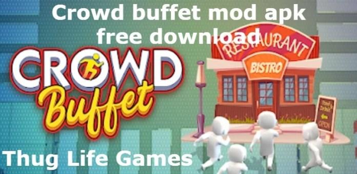 Crowd buffet mod apk free download