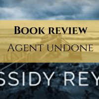 Book Review: Agent Undone by Cassidy Reyne