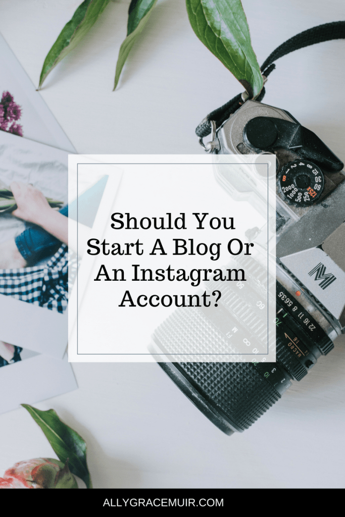 Should You Start A Blog Or An Instagram Account?