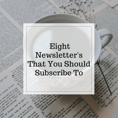 Eight Newsletters You Should Subscribe To