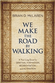 We Make the Road By Walking; Brian McLaren