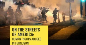 Human Rights Abuse-Ferguson