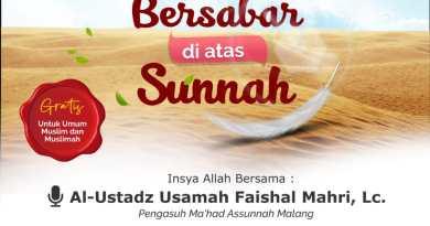 Tabligh Akbar : Kisah-kisah Salaf dalam Bersabar diatas Sunnah Al Ustadz Usamah Mahri