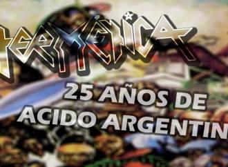 25 AÑOS DE «ACIDO ARGENTINO»