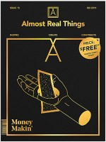 """Almost Real Things Issue 15 """"Money Makin'"""""""