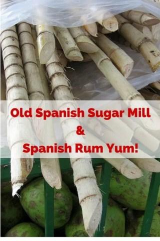 Old Spanish Sugar Mill & Spanish Rum Yum!
