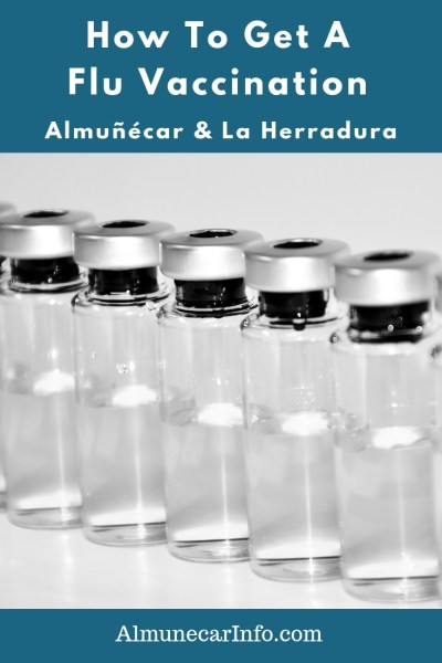 Instructions on how to get your flu vaccination here in Spain. We share two options for getting the flu vaccine or your flu shot. Read more on Almunecarinfo.com