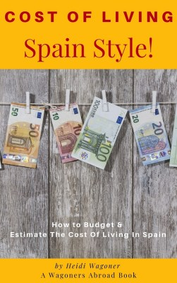 How To Budget - Cost Of Living In Spain. Read more on WagonersAbroad.com