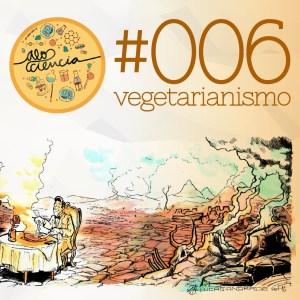 #006 Vegetarianismo