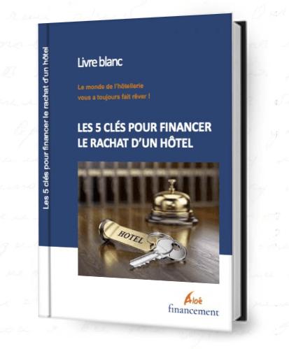 Livre Blanc Financement Rachat Hôtel