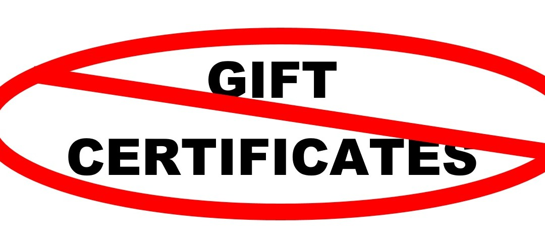Why We No Longer Offer Gift Certificates