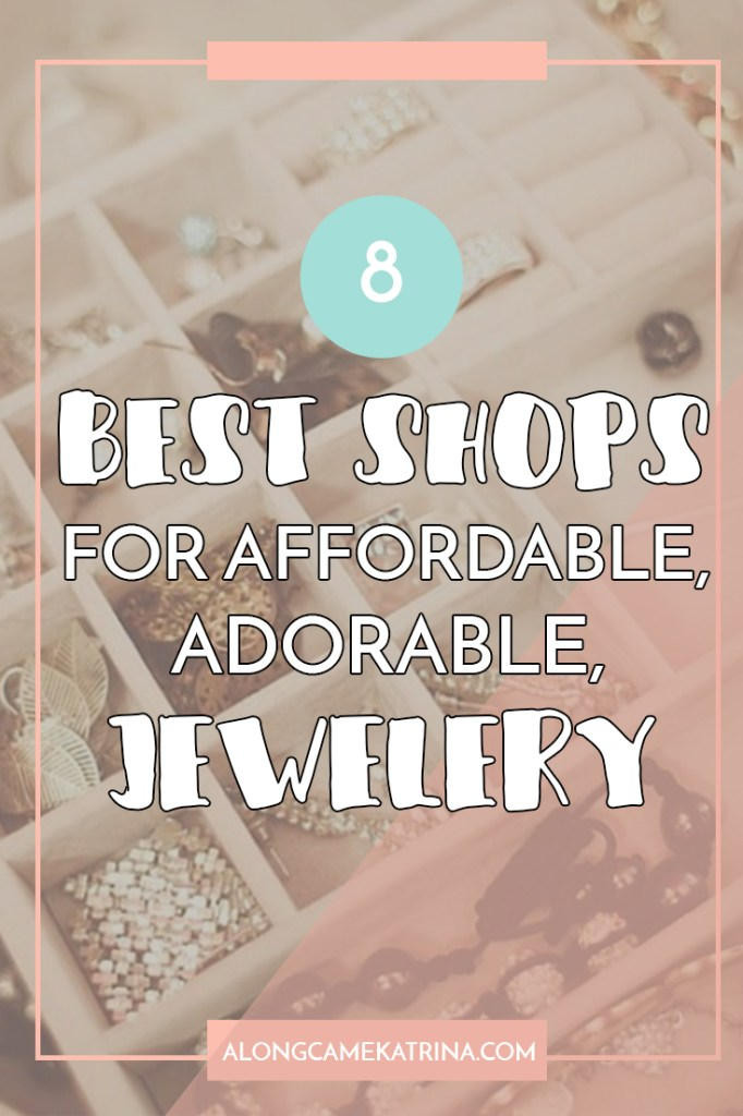 8 Best Shops For Affordable, Adorable Jewelery